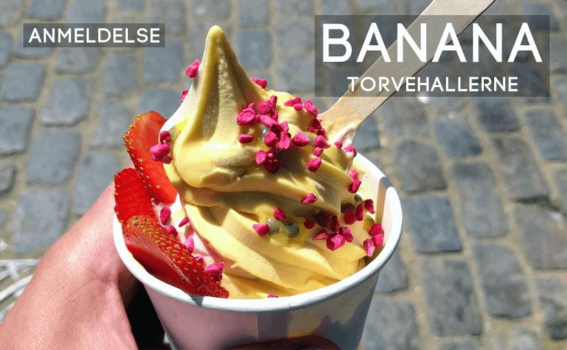 🍌 Anmeldelse: Banana i Torvehallerne, Kbh. ⇒ Vegansk øko-is! 🍦