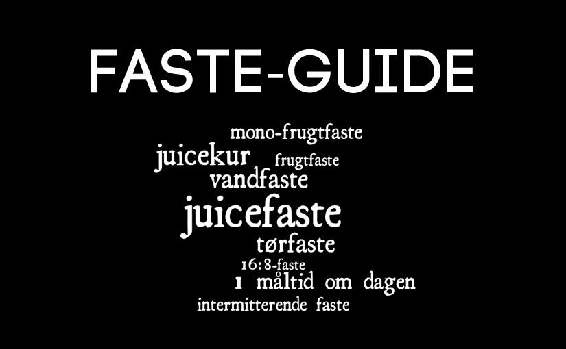 Faste - vandfaste juicefaste juicekur tørfaste - intermitterendefaste frugtfaste 16:9 intermittent fast