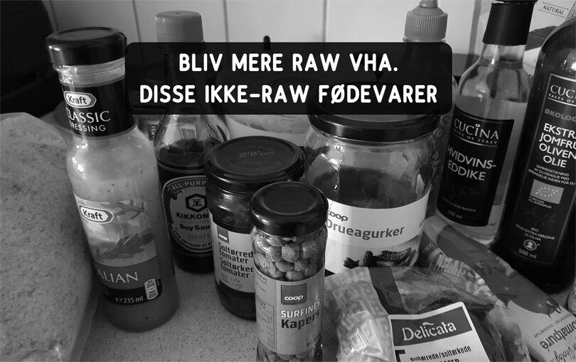 🥫 20 ikke-raw fødevarer, der gør det nemmere at være mere raw